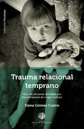 Trauma relacional temprano: Hijos de personas afectadas por traumatización de origen político