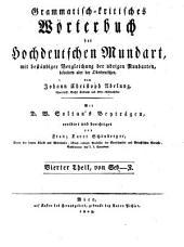 Grammatisch-kritisches Wörterbuch der hochdeutschen Mundart: mit beständiger Vergleichung der übrigen Mundarten, besonders aber der oberdeutschen. Von Seb - Z. 4