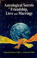 Astrological Secrets of Friendship  Love and Marriage PDF