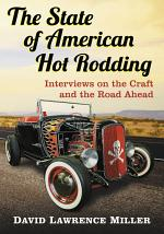 The State of American Hot Rodding