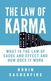 The Law of Karma: What is the Law of Cause and Effect and How Does It Work