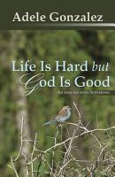 Life Is Hard but God Is Good  An Inquiry Into Suffering PDF