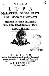 Della lupa malattia degli ulivi e del modo di rimediarvi memoria in forma di lettera del sig. Francesco Dini lucchese