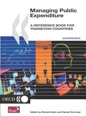 Managing Public Expenditure A Reference Book for Transition Countries: A Reference Book for Transition Countries