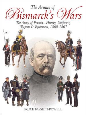 The Armies of Bismarck s Wars