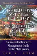 Information Systems and Technology for the Noninformation Systems Executive
