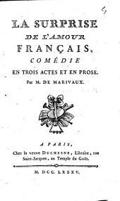 La surprise de l'amour français: comédie en trois actes et en prose