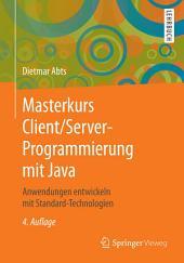 Masterkurs Client/Server-Programmierung mit Java: Anwendungen entwickeln mit Standard-Technologien, Ausgabe 4