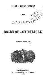Annual Report of the Indiana State Board of Agriculture: Volume 1