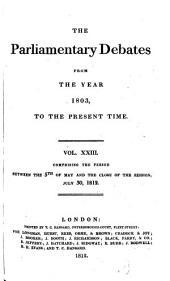 Parliamentary Debates: Official Report : ... Session of the ... Parliament of the United Kingdom of Great Britain and Ireland, Volume 23