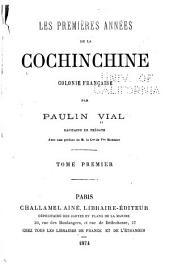 Les premières années de la Cochinchine, colonie française: Volume1