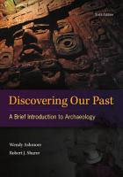 Discovering Our Past  A Brief Introduction to Archaeology PDF