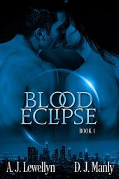 Blood Eclipse: Volume 1