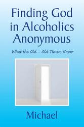 Finding God In Alcoholics Anonymous Book PDF
