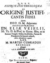Exercitatio theol. de origine iustificantis fidei
