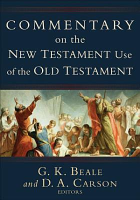 Commentary on the New Testament Use of the Old Testament PDF