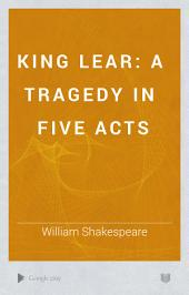 King Lear: A Tragedy in Five Acts, Volume 4