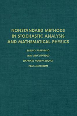 Nonstandard Methods in Stochastic Analysis and Mathematical Physics PDF