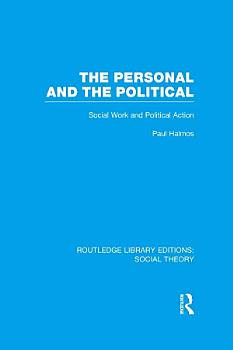 The Personal and the Political  RLE Social Theory  PDF