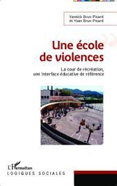 Une école de violences: La cour de récréation, une interface éducative de référence