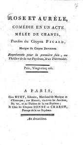 Rose et Aurèle: comédie en un actes, mélée de chants