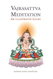 Vajrasattva Meditation: An Illustrated Guide