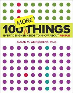 100 MORE Things Every Designer Needs to Know About People Book