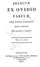 Selectae ex Ovidio fabulae: cum notis gallicis