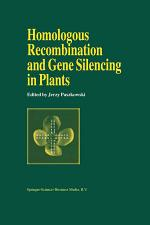 Homologous Recombination and Gene Silencing in Plants