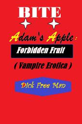 Bite Adam's Apple: Forbidden Fruit (Vampire Erotica)