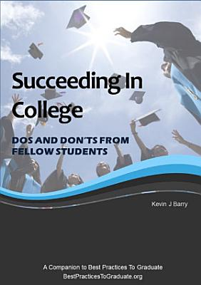 Succeeding In College   Dos and Don ts From Fellow Students PDF