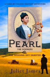 Pearl – Book 5 Come By Chance Mail Order Brides of 1885: Sweet Montana Western Bride Romance