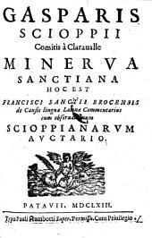 Minerva hoc est de causis linguae latinae commentarius cum observationum Scioppianarum auctario