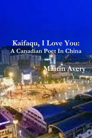 Kaifaqu, I Love You: A Canadian Poet In China
