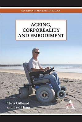 Ageing  Corporeality and Embodiment PDF