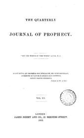 The Quarterly journal of prophecy: Volume 15