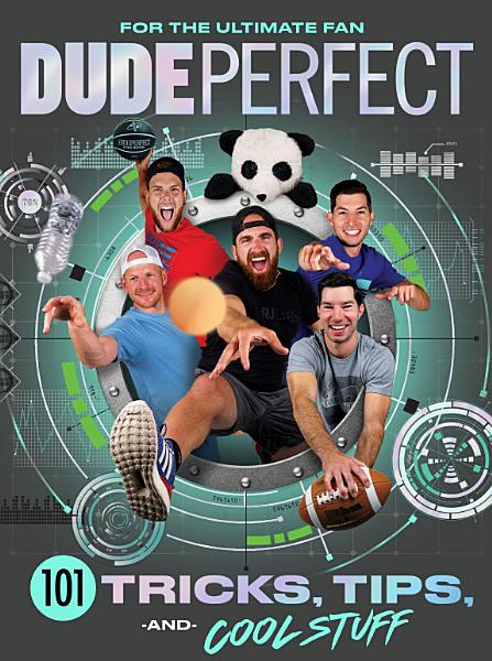Download Dude Perfect 101 Tricks  Tips  and Cool Stuff Book