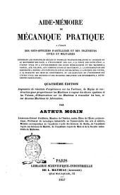 Aide-mémoire de mécanique pratique a l'usage des sous-officiers d'artillerie et des ingénieurs civils et militaires ... par Arthur Morin