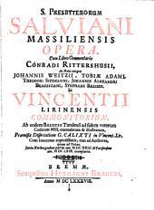 S. presbyterorum Salviani Massiliensis Opera, cum libro commentario Conradi Rittershusii, ac notis integris Johannis Weitzii, Tobiae Adami ... Stephani Baluzii