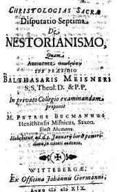 Christologias Sacrae Disputatio Septima De Nestorianismo
