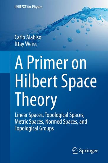 A Primer on Hilbert Space Theory PDF