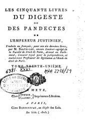 Les cinquante livres du Digeste ou des Pandectes de l'Empereur Justinien: Volume31