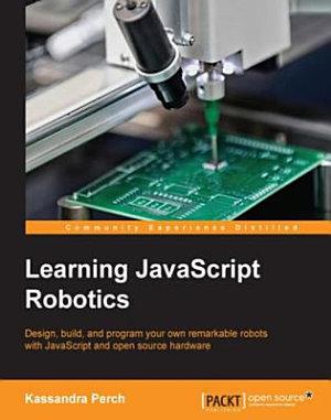 Learning JavaScript Robotics PDF