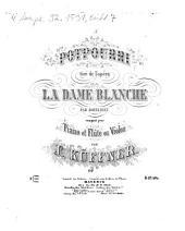 Potpourri tiré de l'opéra La dame blanche par Boieldieu: op. [201]