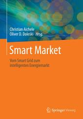 Smart Market: Vom Smart Grid zum intelligenten Energiemarkt