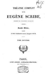 Théâtre complète de M. Eugène Scribe: Volume7