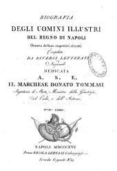 Biografia degli uomini illustri del regno di Napoli... volume che contiene gli elogj dei maestri di cappella, cantori... compilats da diversi letterati nazionali...