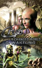 CRYO: A Changed World: CRYO, Book 2