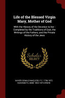 Life of the Blessed Virgin Mary  Mother of God PDF