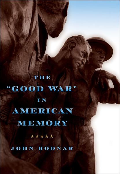 The  Good War  in American Memory